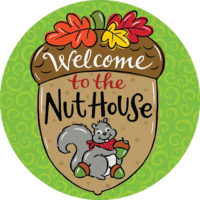 Welcome To The Nut House Fall Decorative Accent Magnet