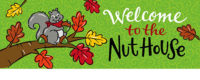 Welcome To The Nut House Fall Decorative Signature Sign