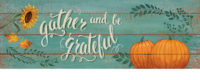 Gather And Be Grateful Thanksgiving Decorative Signature Sign