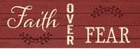 Faith Over Fear Farmhouse Collection Decorative Signature Sign