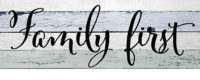 Family First Farmhouse Collection Decorative Signature Sign