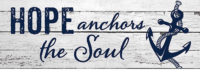 Hope Anchors The Soul Farmhouse Collection Decorative Signature Sign
