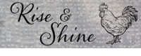 Rise And Shine Farmhouse Collection Decorative Signature Sign