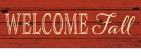 Welcome Fall Farmhouse Collection Decorative Signature Sign