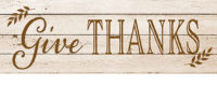 Give Thanks Thanksgiving Farmhouse Collection Decorative Signature Sign